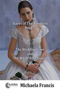 The Wedding Vows and The White Rose Queen