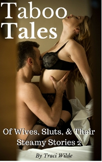 Taboo Tales of Wives, Sluts, & Their Steamy Stories 2