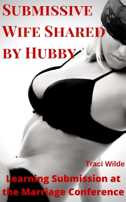 Submissive Wife Shared by Hubby