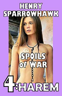 Spoils of War Episode 4: HAREM by Henry Sparrowhawk