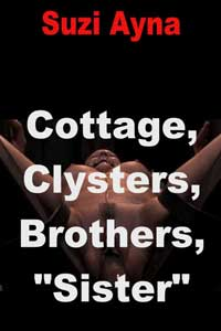 "Cottage, Clysters, Brothers, ""sister"""