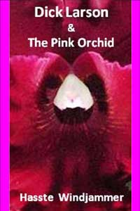 Dick Larson & The Pink Orchid
