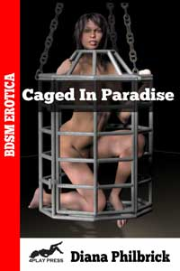 Caged in Paradise by Diana Philbrick