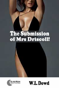 The Submission of Mrs. Driscoll!